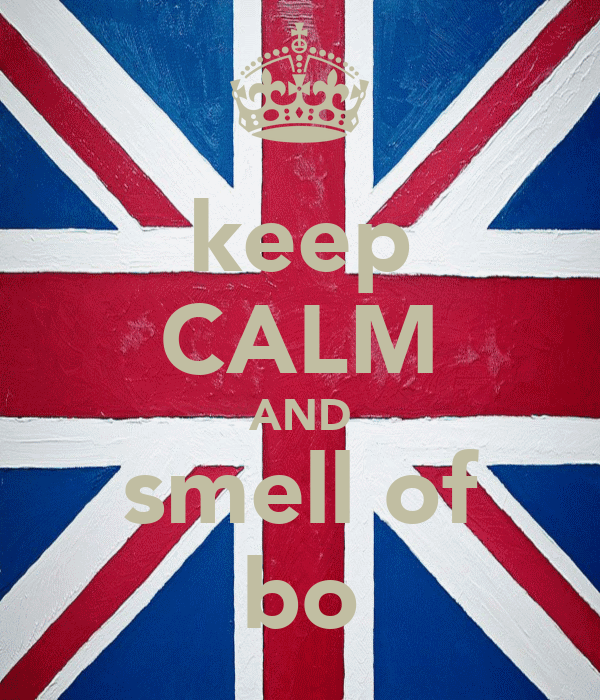 keep CALM AND smell of bo