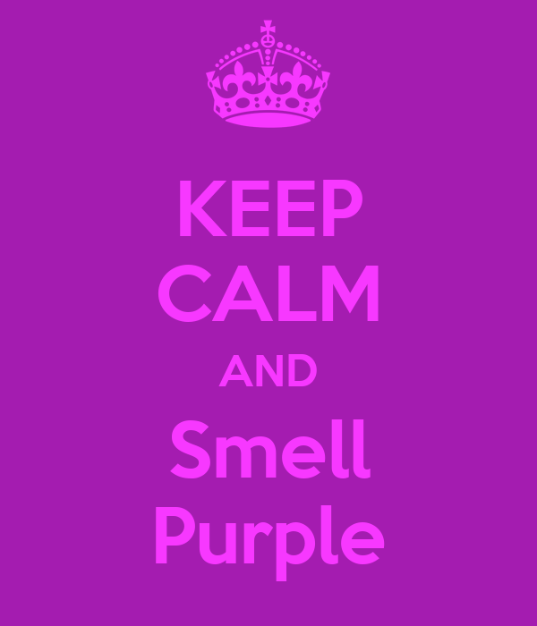 KEEP CALM AND Smell Purple