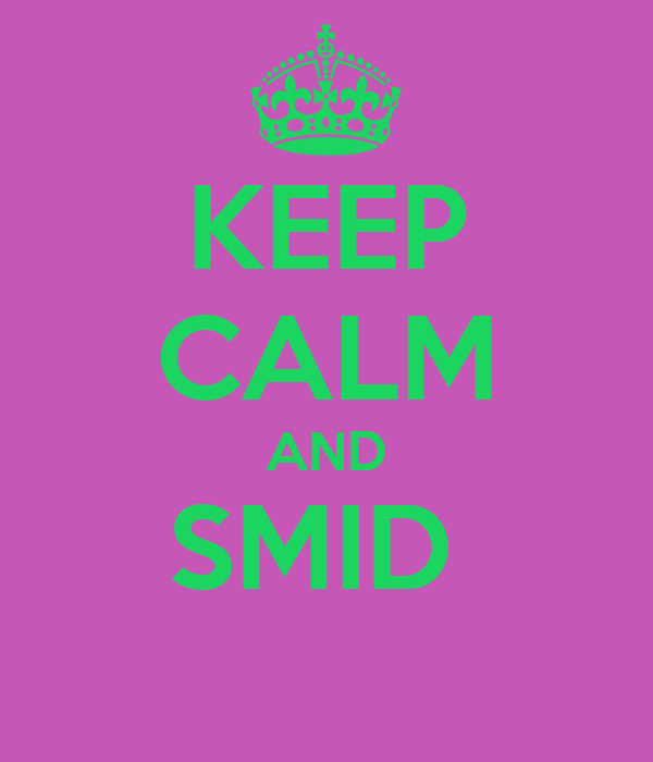 KEEP CALM AND SMID
