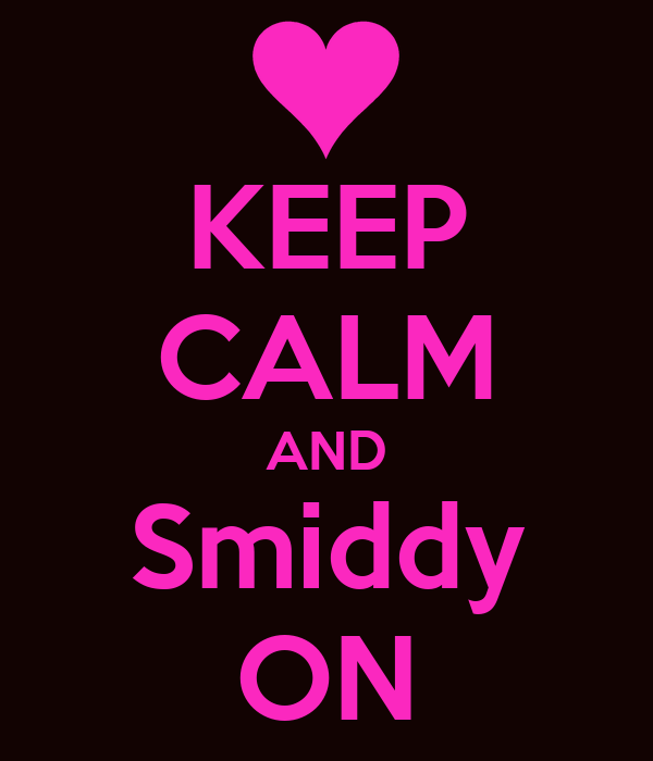 KEEP CALM AND Smiddy ON