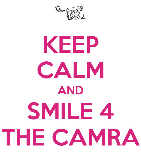 KEEP CALM AND SMILE 4 THE CAMRA