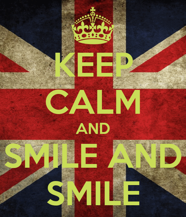 KEEP CALM AND SMILE AND SMILE