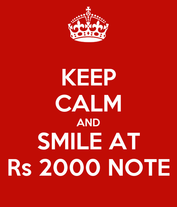 KEEP CALM AND SMILE AT Rs 2000 NOTE