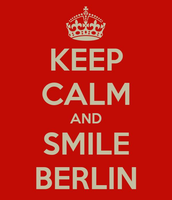 KEEP CALM AND SMILE BERLIN