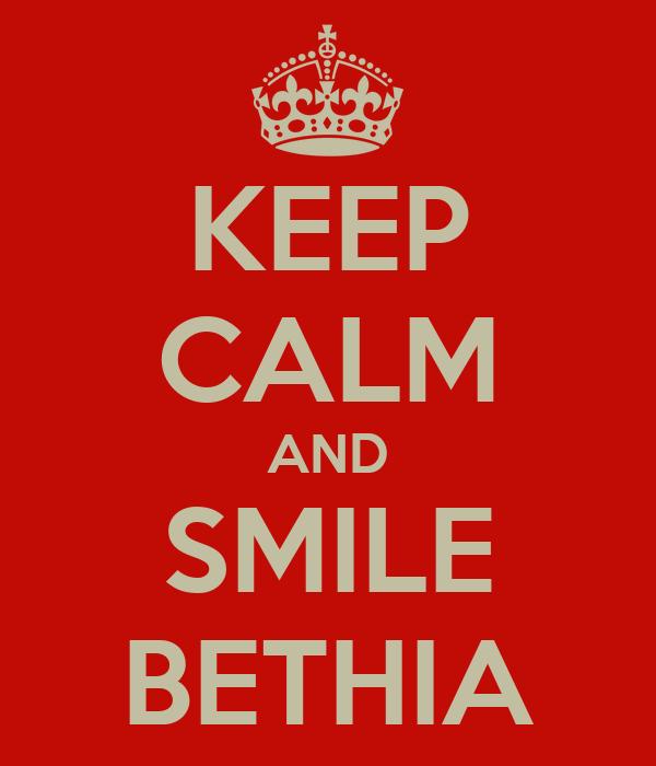KEEP CALM AND SMILE BETHIA