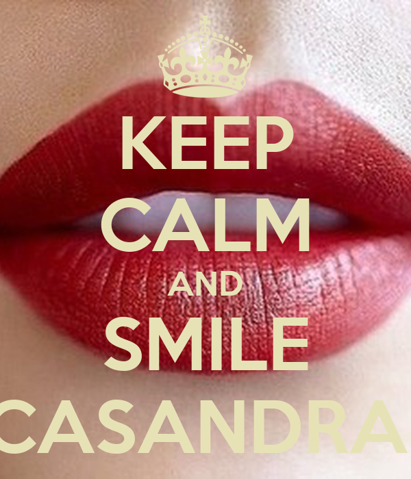 KEEP CALM AND SMILE CASANDRA