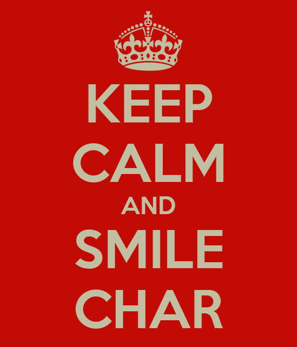 KEEP CALM AND SMILE CHAR