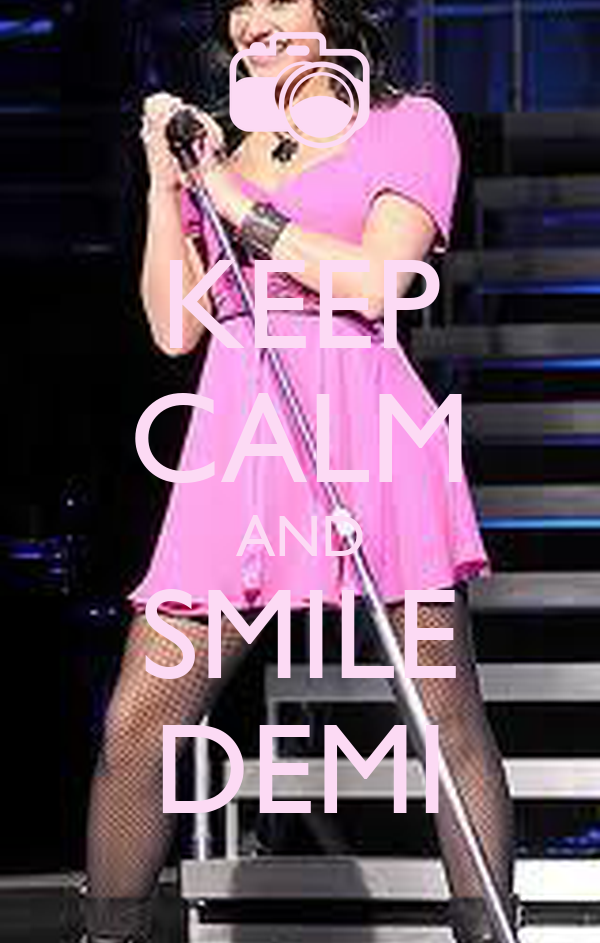 KEEP CALM AND SMILE DEMI
