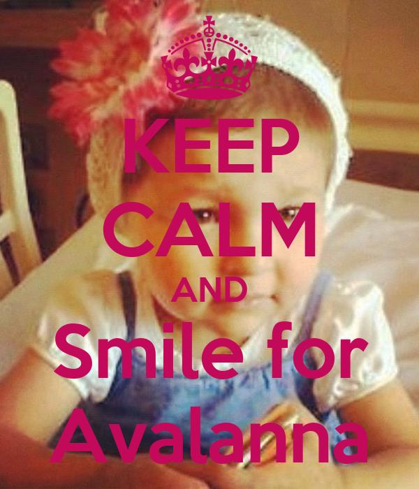 KEEP CALM AND Smile for Avalanna