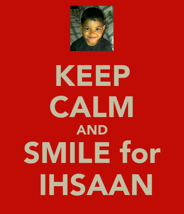 KEEP CALM AND SMILE for  IHSAAN