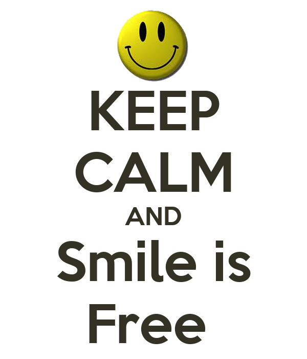 KEEP CALM AND Smile is Free