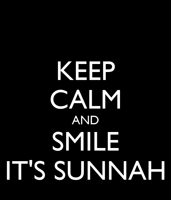 KEEP CALM AND SMILE IT'S SUNNAH
