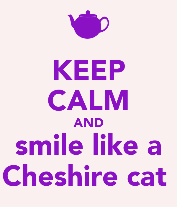 Image Keep Calm And Like Cheshire Cat
