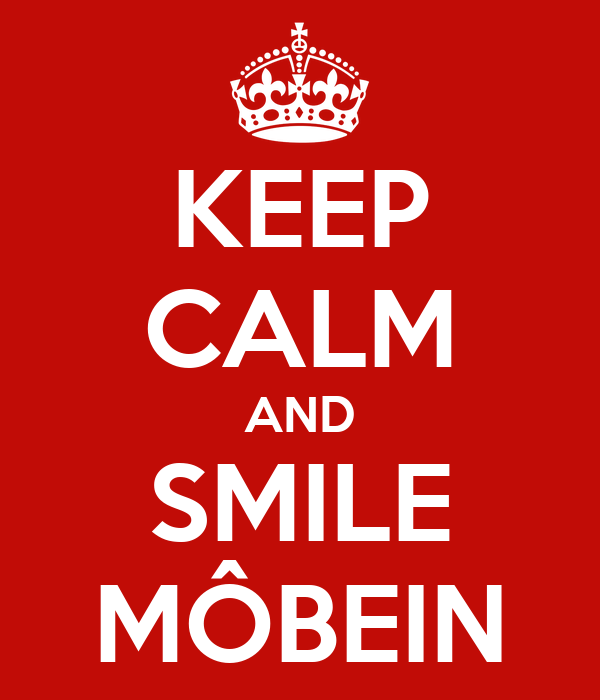 KEEP CALM AND SMILE MÔBEIN
