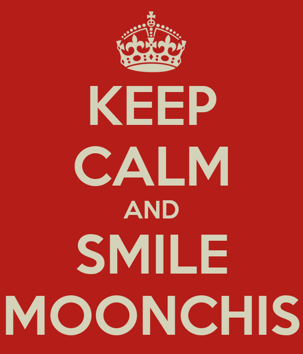 KEEP CALM AND SMILE MOONCHIS