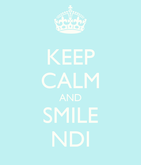 KEEP CALM AND SMILE NDI