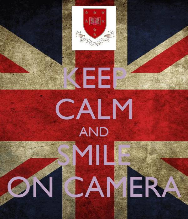 KEEP CALM AND SMILE ON CAMERA