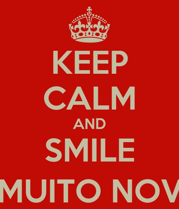 KEEP CALM AND SMILE (PORQUE OS PIQUITIS AINDA SÃO MUITO NOVOS PARA TEREM NAMORADOS/AS)
