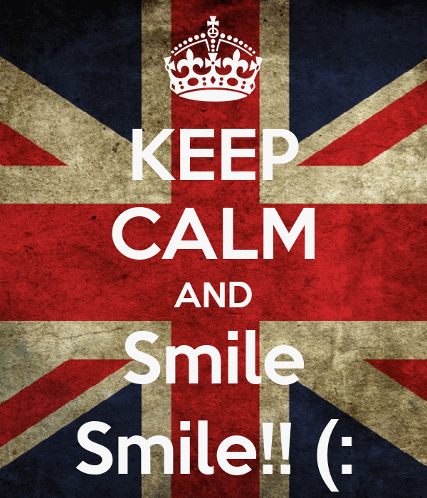 KEEP CALM AND Smile Smile!! (: