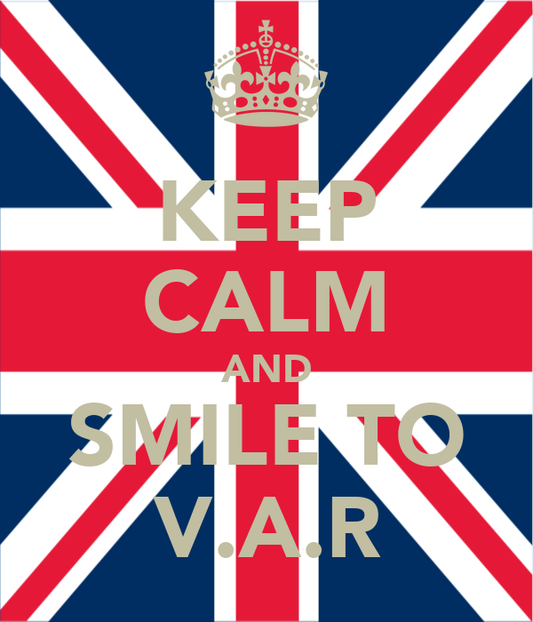 KEEP CALM AND SMILE TO V.A.R