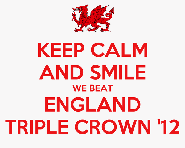 KEEP CALM AND SMILE WE BEAT ENGLAND TRIPLE CROWN '12
