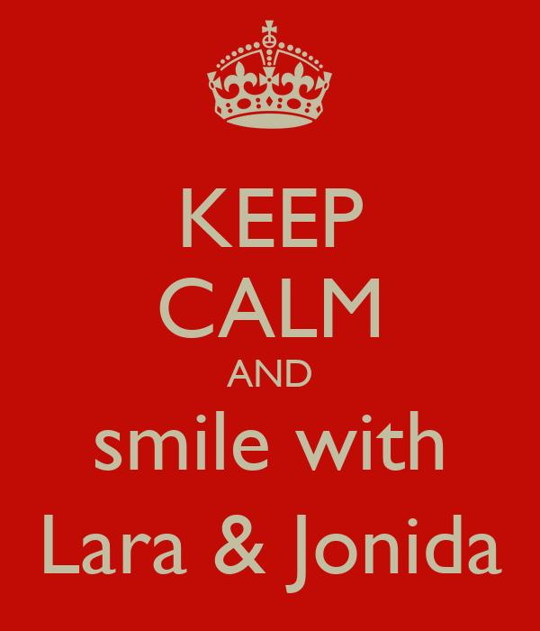 KEEP CALM AND smile with Lara & Jonida