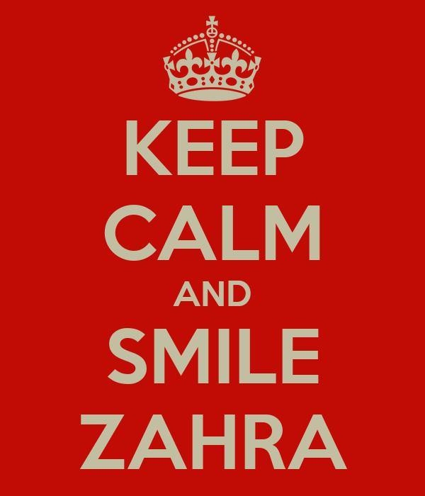 KEEP CALM AND SMILE ZAHRA