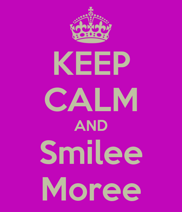 KEEP CALM AND Smilee Moree