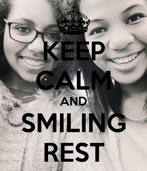 KEEP CALM AND SMILING REST