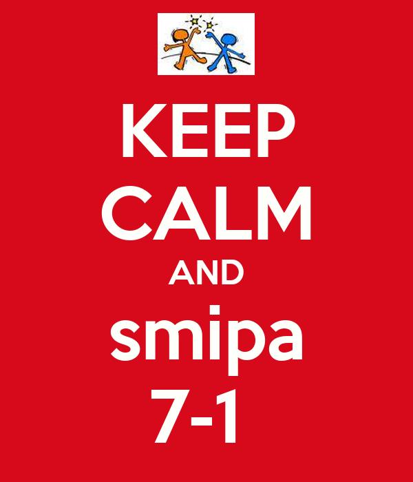 KEEP CALM AND  smipa  7-1