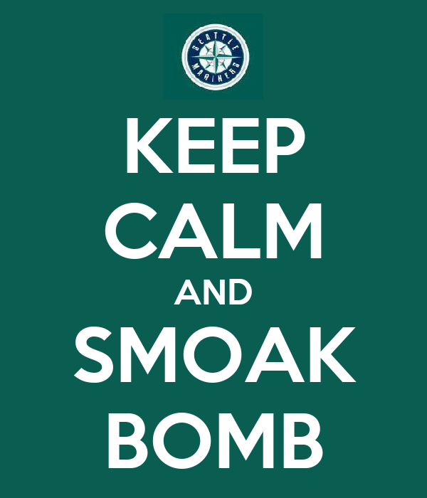 KEEP CALM AND SMOAK BOMB