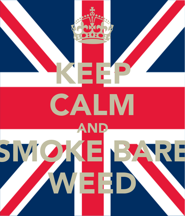 KEEP CALM AND SMOKE BARE WEED
