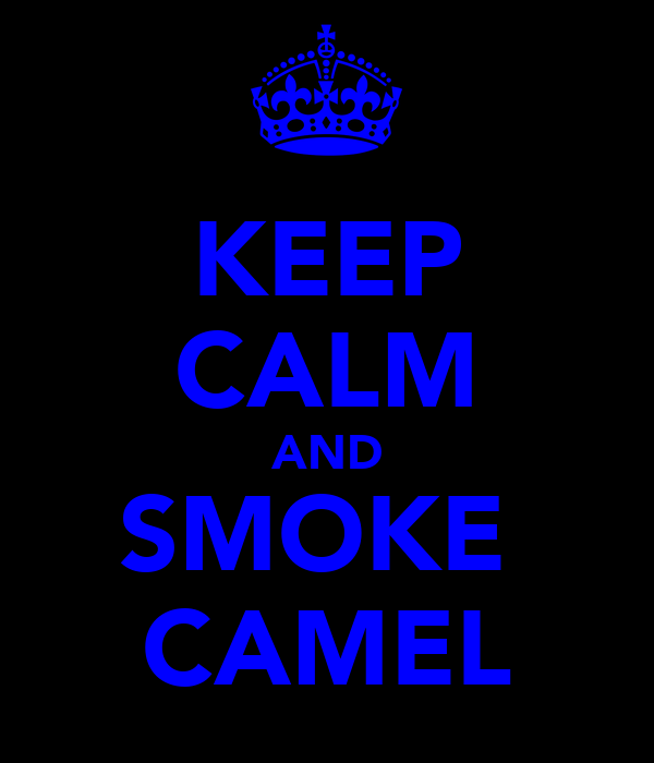 KEEP CALM AND SMOKE  CAMEL