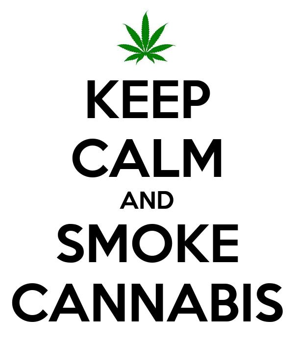 KEEP CALM AND SMOKE CANNABIS