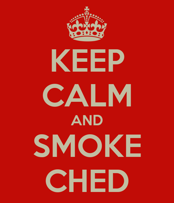 KEEP CALM AND SMOKE CHED