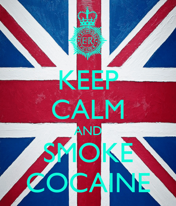 KEEP CALM AND SMOKE COCAINE