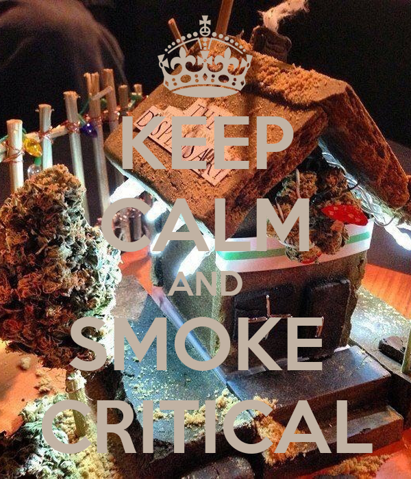 KEEP CALM AND SMOKE  CRITICAL