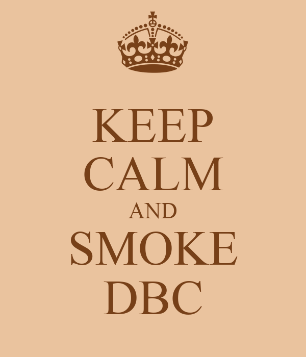 KEEP CALM AND SMOKE DBC