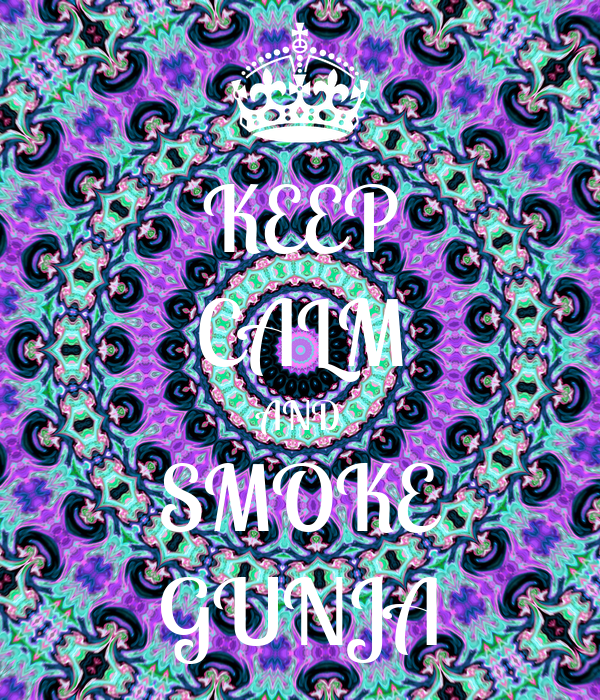 KEEP CALM AND SMOKE GUNJA