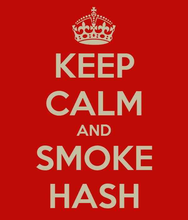 KEEP CALM AND SMOKE HASH