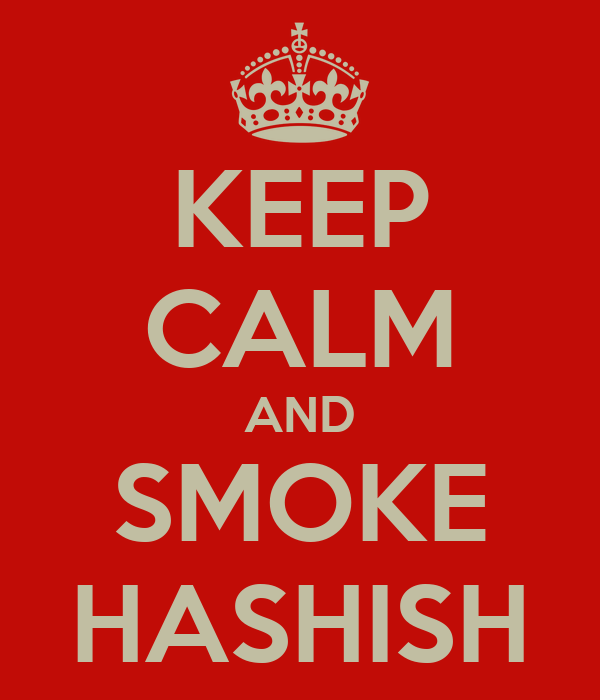 KEEP CALM AND SMOKE HASHISH