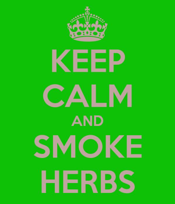 KEEP CALM AND SMOKE HERBS