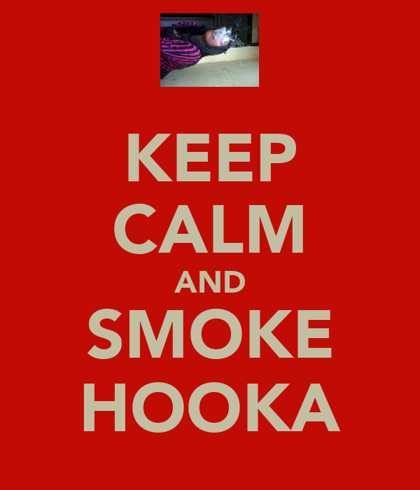 KEEP CALM AND SMOKE HOOKA