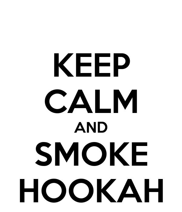 KEEP CALM AND SMOKE HOOKAH