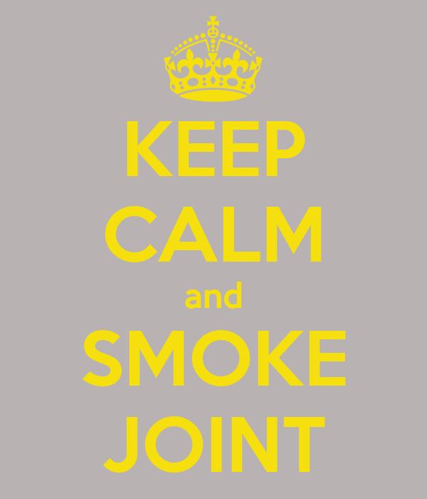 KEEP CALM and SMOKE JOINT
