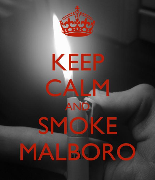 KEEP CALM AND SMOKE MALBORO