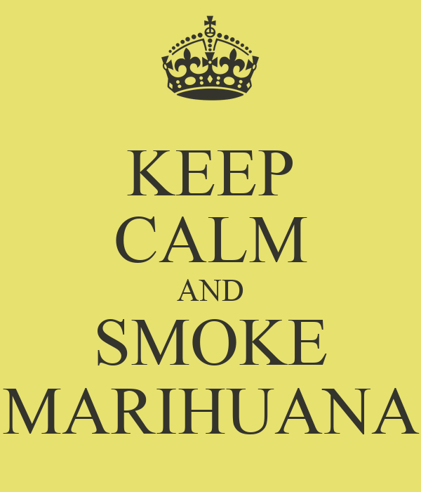 KEEP CALM AND SMOKE MARIHUANA