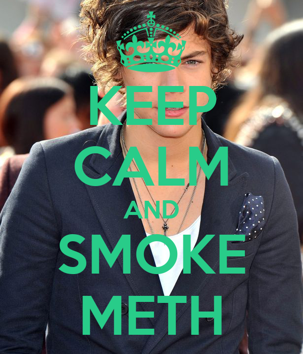 KEEP CALM AND SMOKE METH