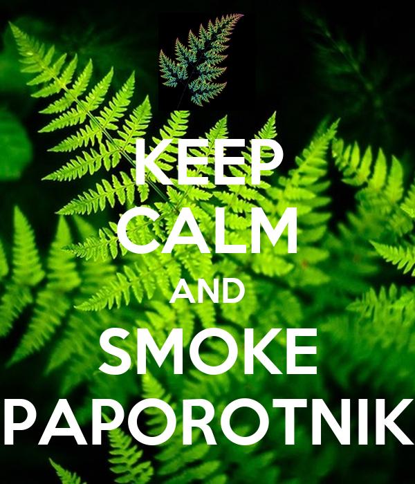 KEEP CALM AND SMOKE PAPOROTNIK