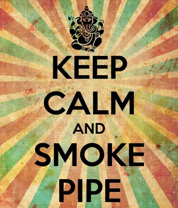 KEEP CALM AND SMOKE PIPE